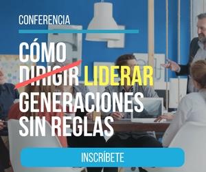 Conferencia - Cómo liderar generaciones sin reglas
