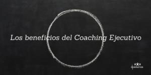 h1 - 180128 - Los beneficios del Coaching Ejecutivo - 4