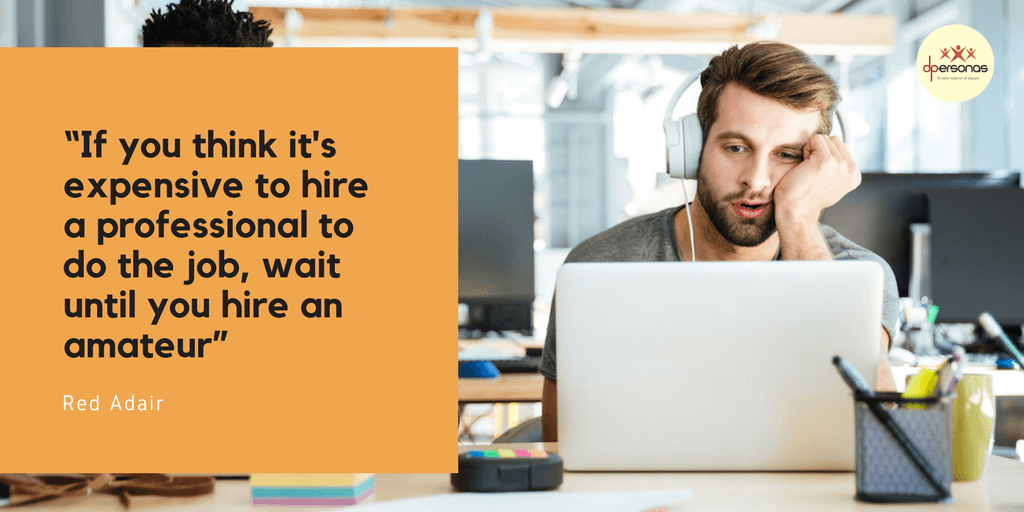 Si crees que contratar a un profesional para hacer un trabajo es costoso, espera hasta contratar a un principiante