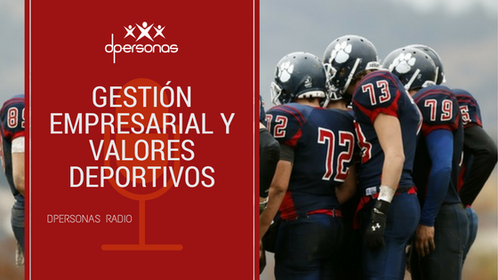Gestión empresarial y valores deportivos