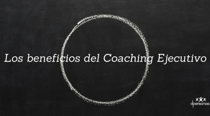Los beneficios del Coaching Ejecutivo