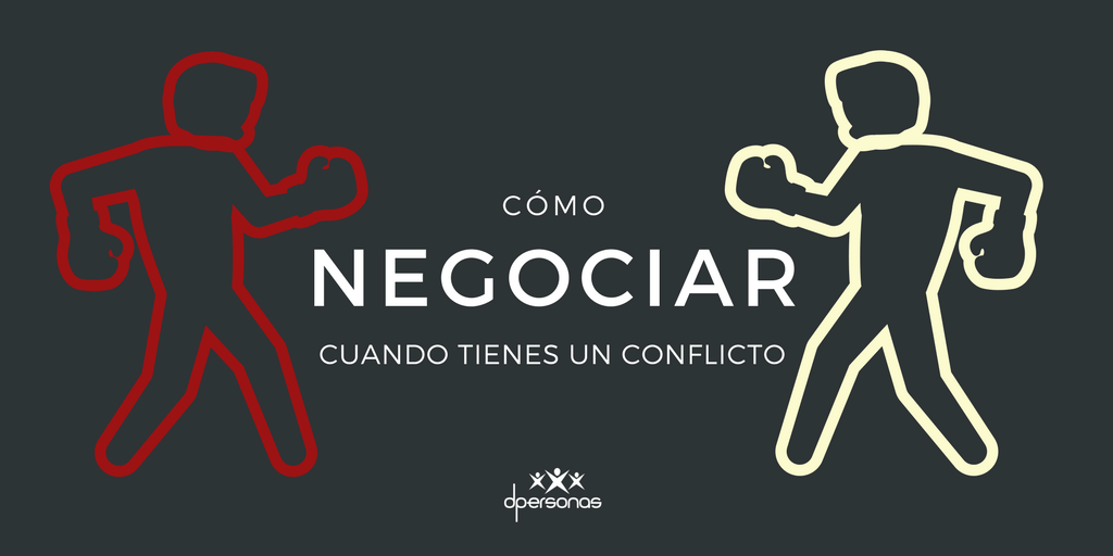Cómo negociar cuando tienes un conflicto