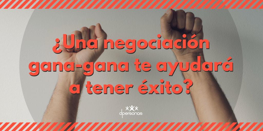 ¿Una negociación gana-gana te ayudará a tener éxito?