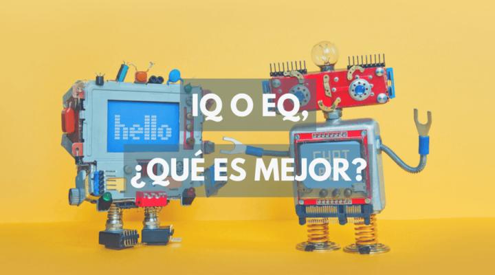 IQ o EQ, ¿qué es mejor?