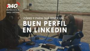 Cómo y para qué tener un buen perfil en LinkedIn - Audio Post